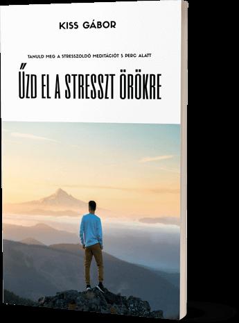 Űzd el a stresszt örökre: stresszoldó meditáció 5 perc alatt