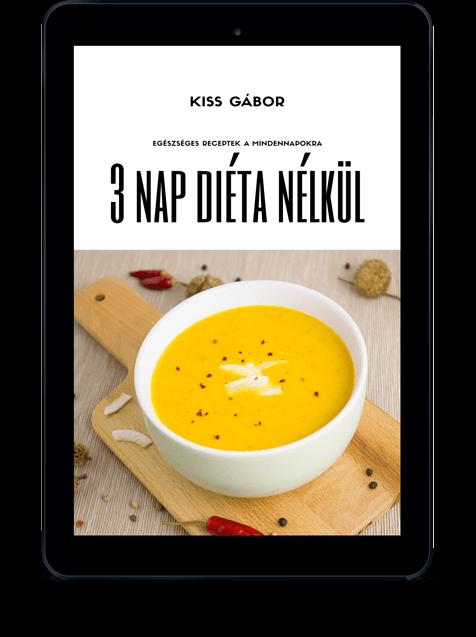 3 nap diéta nélkül: egészséges receptek a mindennapokra